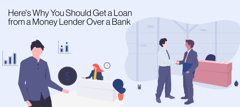 A consumer gets a loan from a moneylender over a bank and receives his loan