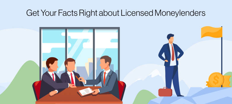 A consumer gets his facts right about licensed moneylenders and successfully applies for a loan